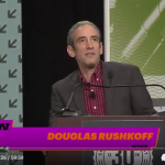 Douglas Rushkoff – … everyone is part of the problem.